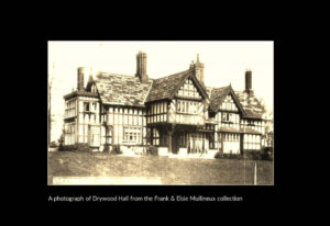 Drywood Hall from the Frank and Elsie Mullineuz collection