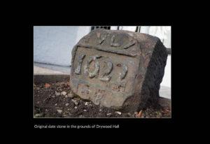 Original 1622 datestone at Drywood Hall