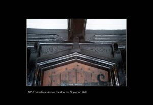 1855 datestone above the door to Drywood Hall